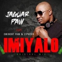 Jaguar Paw - Imiyalo (original Mix) Ft. Eminent Fam & Zipheko
